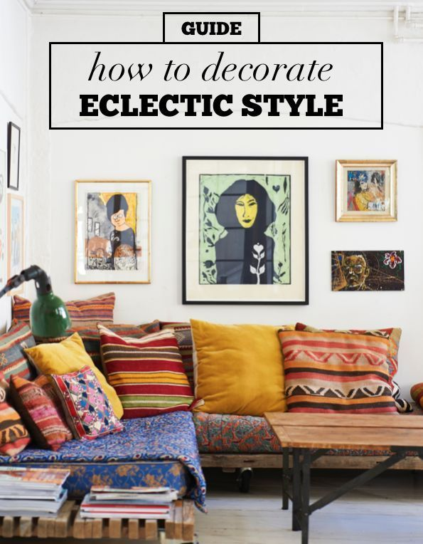 Got a lot of random things that you love? The eclectic decor style .