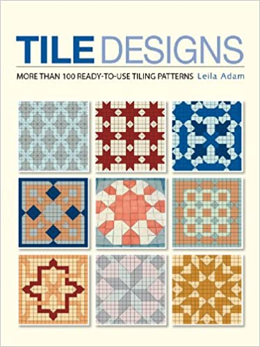 Tile Designs: More Than 100 Ready-to-Use Tiling Patterns: Leila .