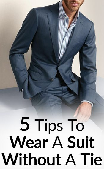 How To Wear a Suit With No Tie | 5 Things To Consider Before Going .