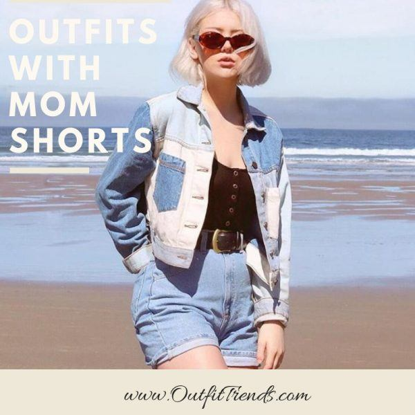 Outfits with Mom Shorts – 28 Ideas on How to Wear Mom Shor