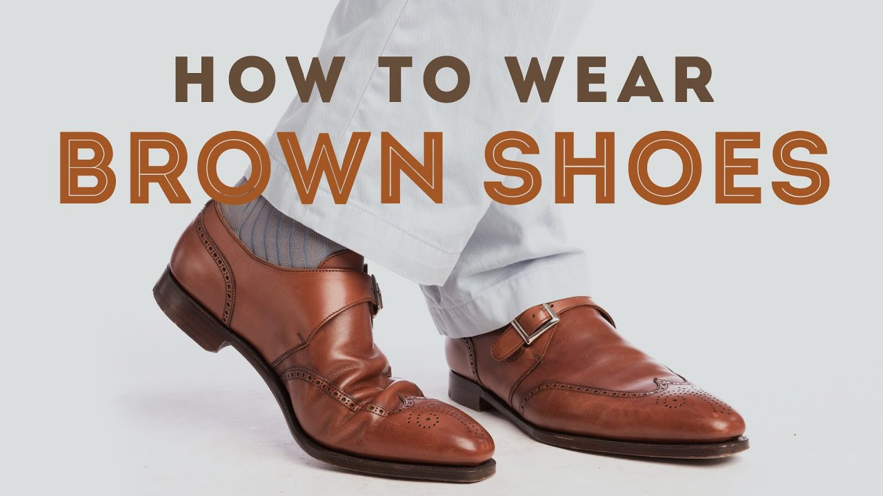 How To Wear Brown Leather Shoes